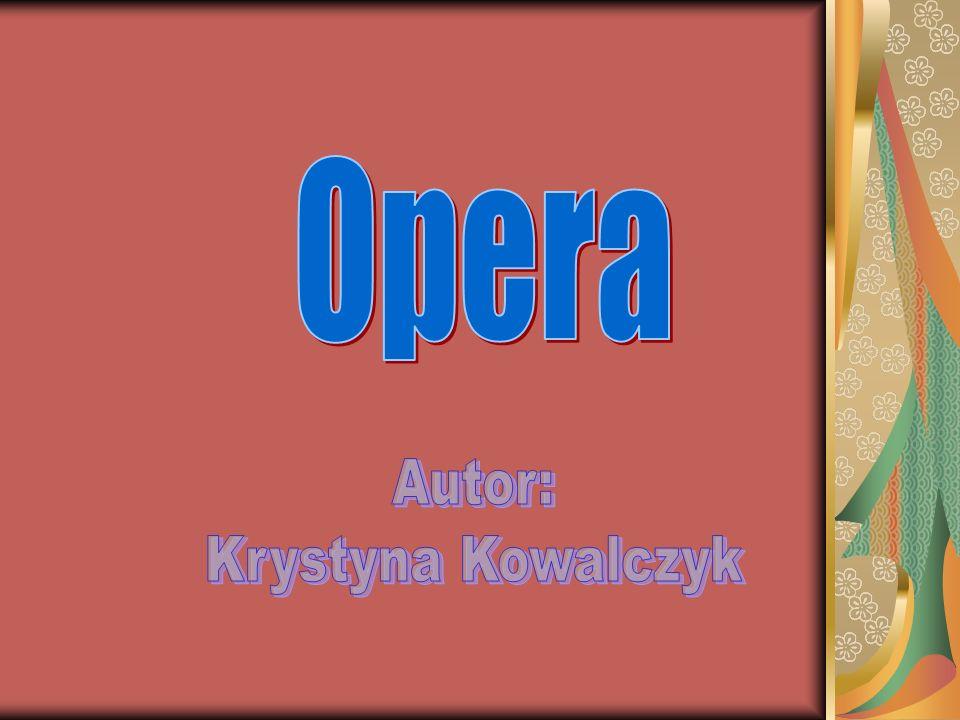 Opera z włoskiego oznacza DZIEŁO jest to sceniczne dzieło muzyczne wokalno-instrumentalne, w którym muzyka współdziała z akcją dramatyczną wywodzi się z włoskich, renesansowych maskarad karnawałowych składa się najczęściej z 4 aktów, które podzielone są na sceny.