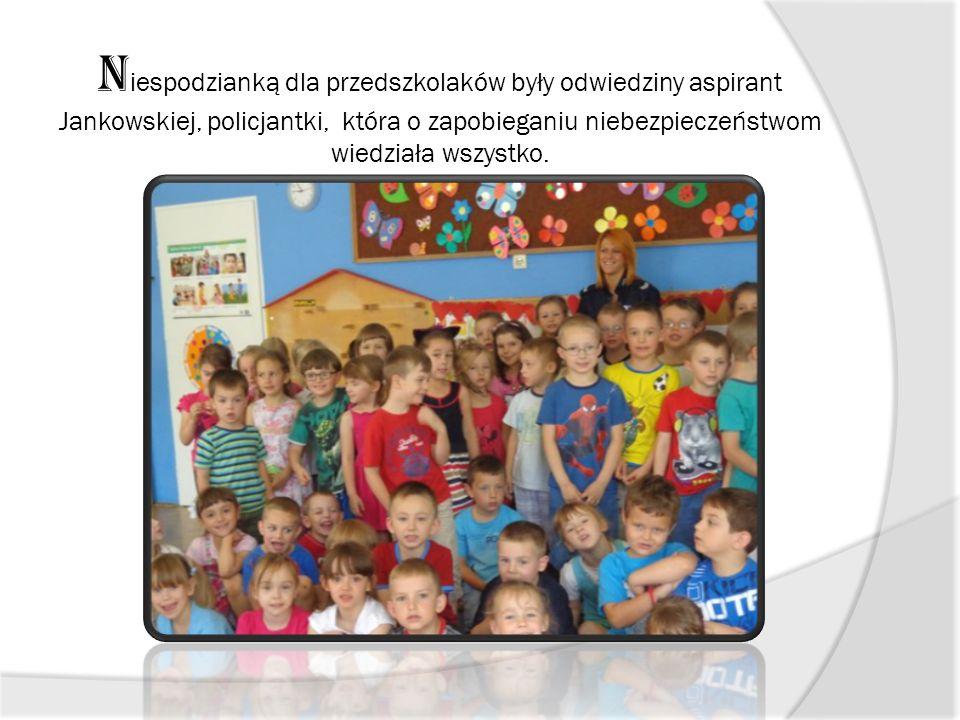 N iespodzianką dla przedszkolaków były odwiedziny aspirant Jankowskiej, policjantki, która o zapobieganiu niebezpieczeństwom wiedziała wszystko.