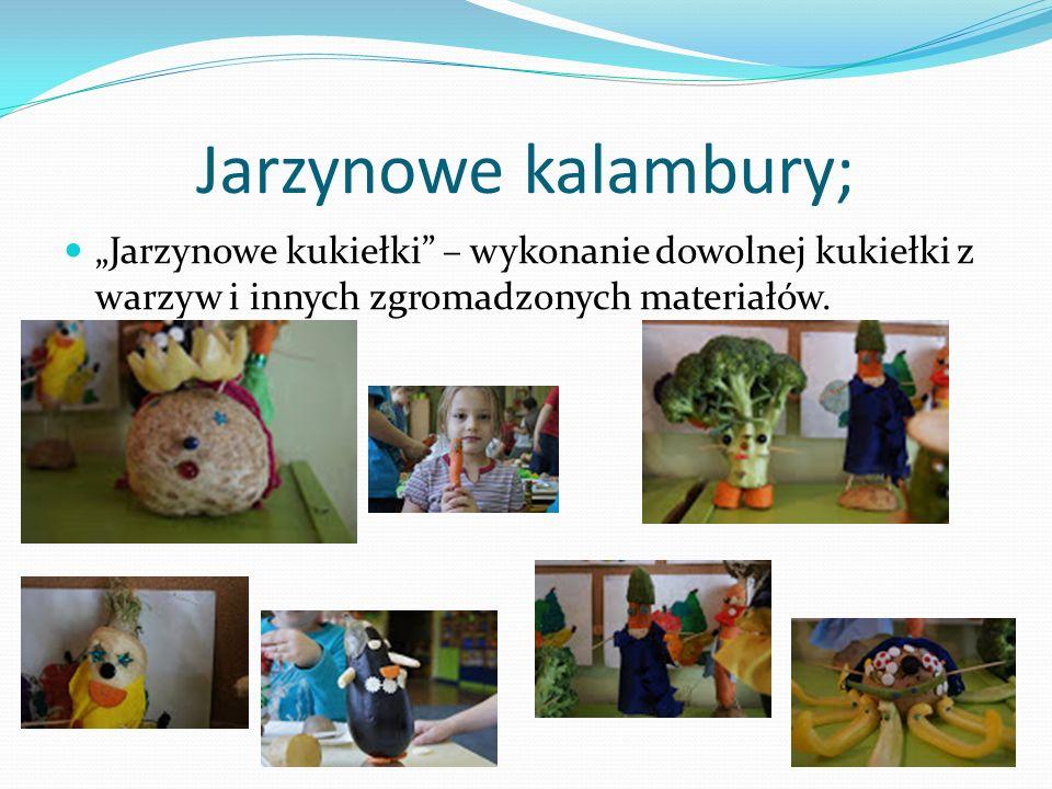 Jarzynowe kalambury; Jarzynowe kukiełki – wykonanie dowolnej kukiełki z warzyw i innych zgromadzonych materiałów.