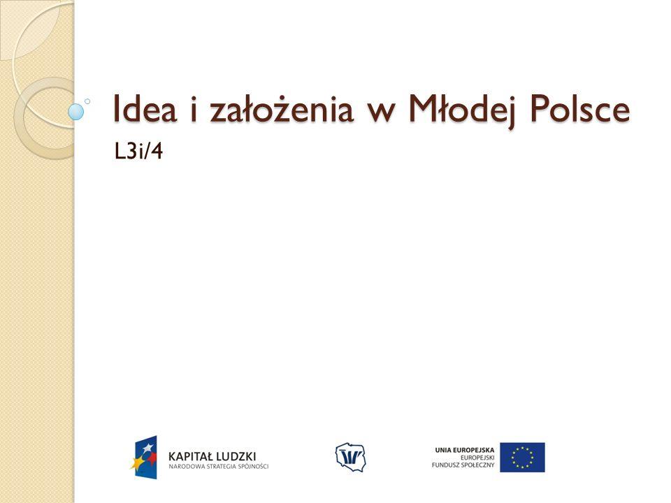 Idea i założenia w Młodej Polsce L3i/4