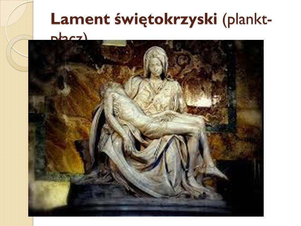 Lament świętokrzyski (plankt- płacz)