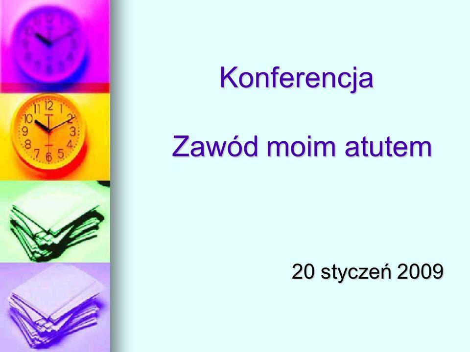 Konferencja Zawód moim atutem 20 styczeń 2009