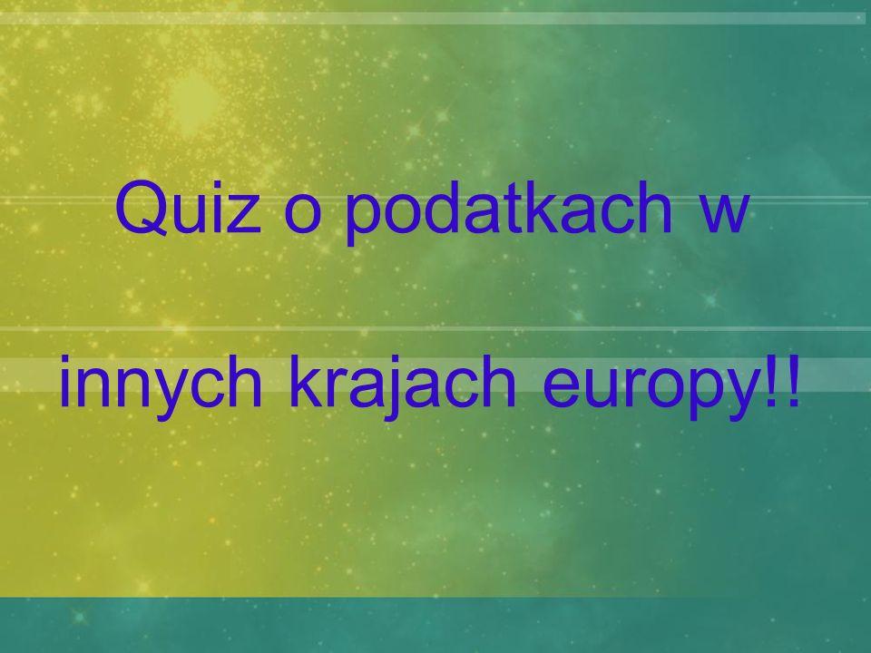 Quiz o podatkach w innych krajach europy!!