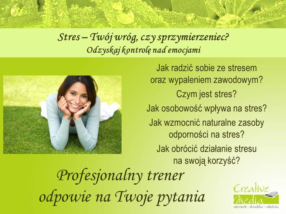 Jak radzić sobie ze stresem oraz wypaleniem zawodowym.