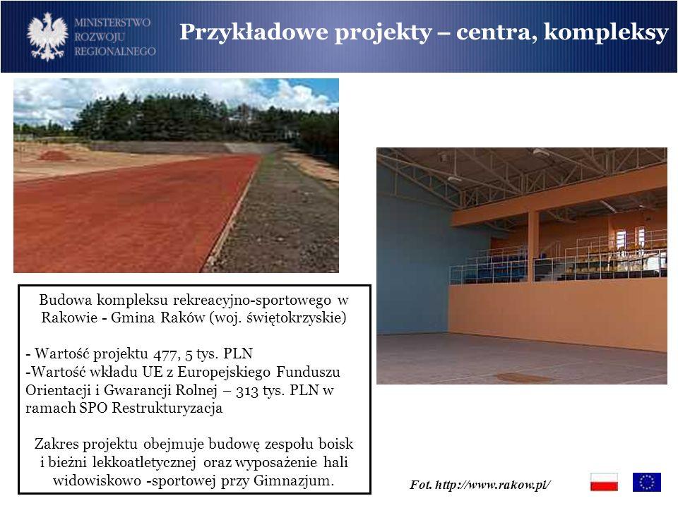 Fot. http://www.rakow.pl/ Budowa kompleksu rekreacyjno-sportowego w Rakowie - Gmina Raków (woj. świętokrzyskie) - Wartość projektu 477, 5 tys. PLN -Wa