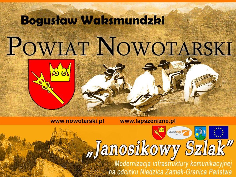 www.nowotarski.pl www.lapszenizne.pl Bogusław Waksmundzki
