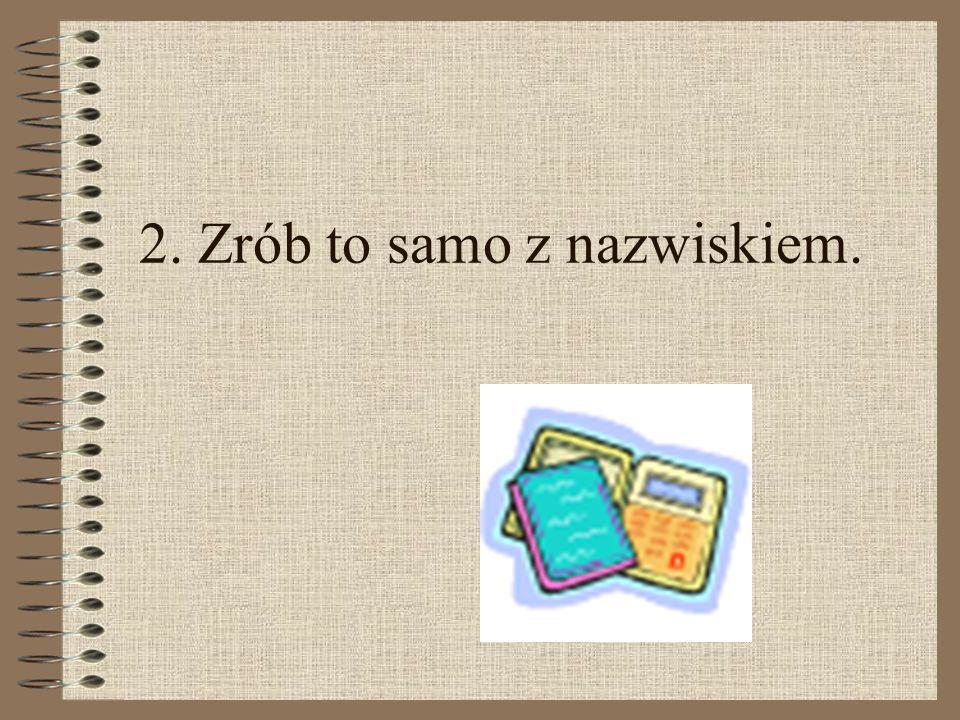 3. Zanotuj obydwa wyniki i pomnóż jeden przez drugi.