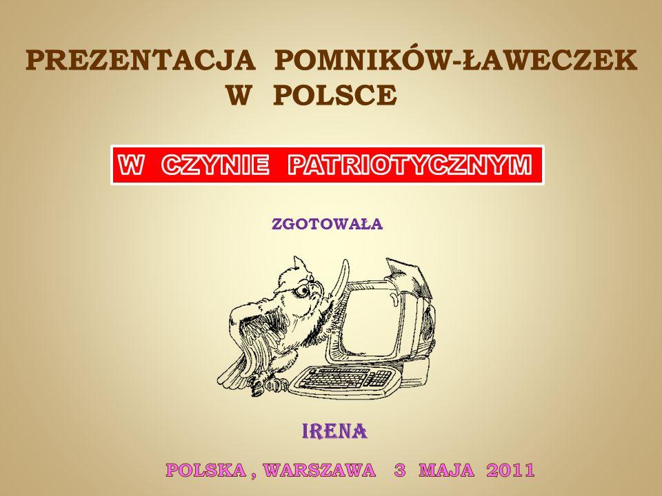 PREZENTACJA POMNIKÓW-ŁAWECZEK W POLSCE IRENA ZGOTOWAŁA
