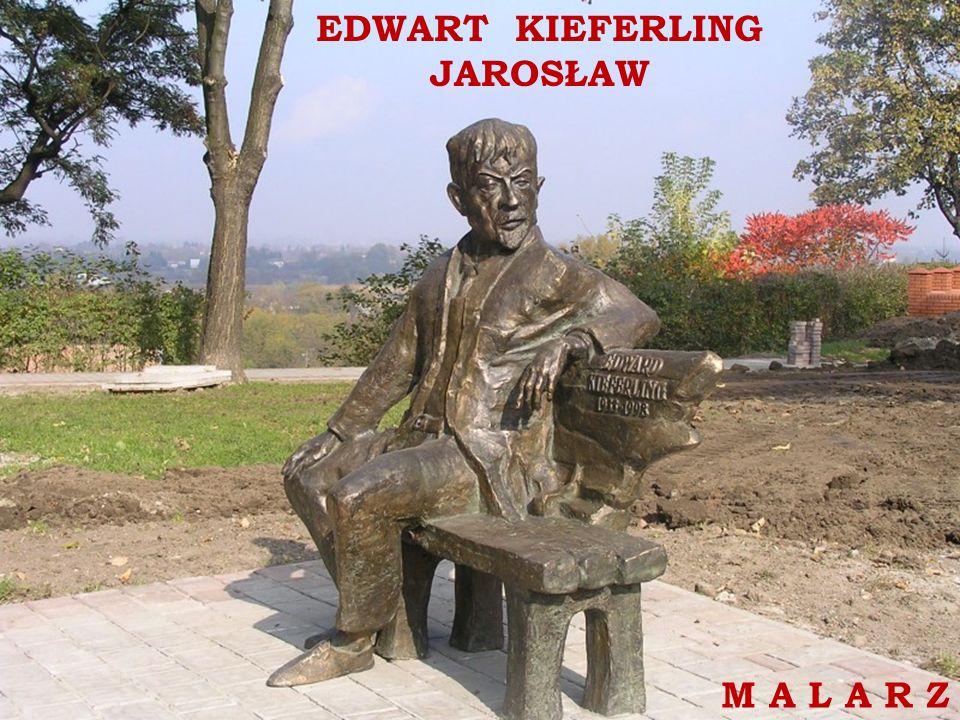 EDWART KIEFERLING JAROSŁAW M A L A R Z