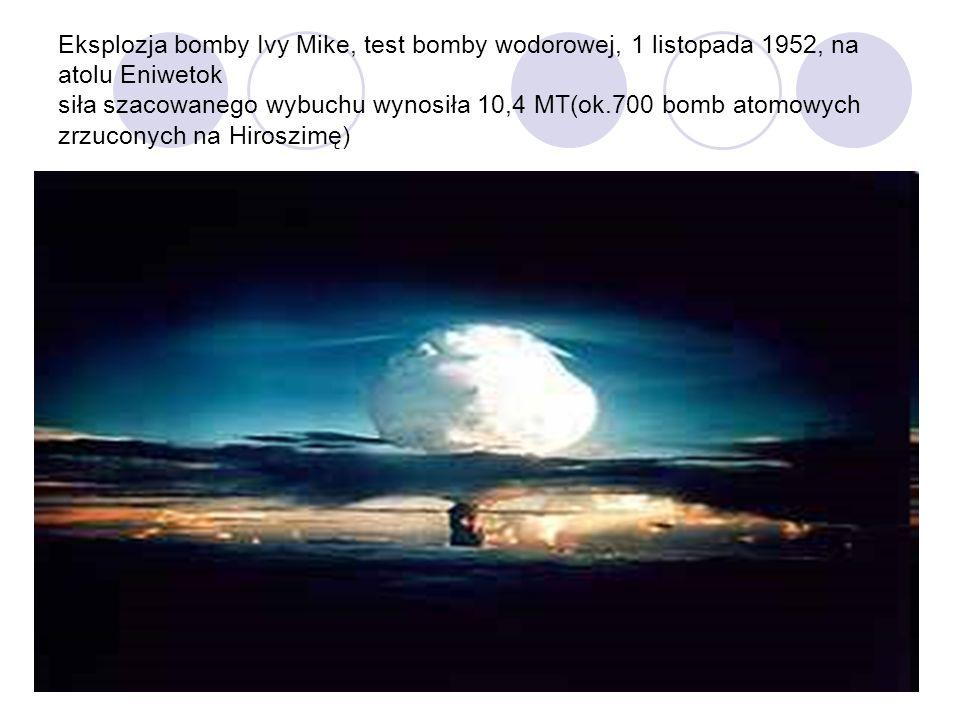 Eksplozja bomby Ivy Mike, test bomby wodorowej, 1 listopada 1952, na atolu Eniwetok siła szacowanego wybuchu wynosiła 10,4 MT(ok.700 bomb atomowych zr