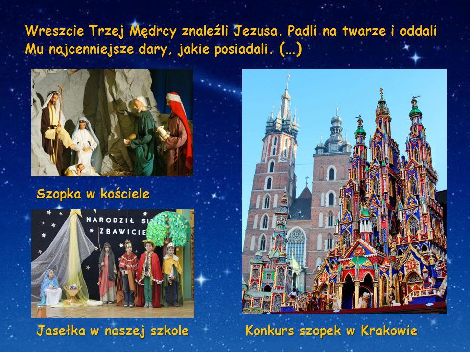 Wreszcie Trzej Mędrcy znaleźli Jezusa. Padli na twarze i oddali Mu najcenniejsze dary, jakie posiadali. (…) Szopka w kościele Jasełka w naszej szkole
