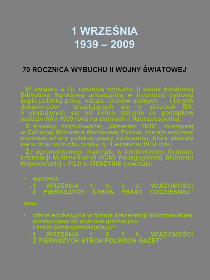1 WRZEŚNIA 1939 – 2009 70 ROCZNICA WYBUCHU II WOJNY ŚWIATOWEJ W związku z 70.