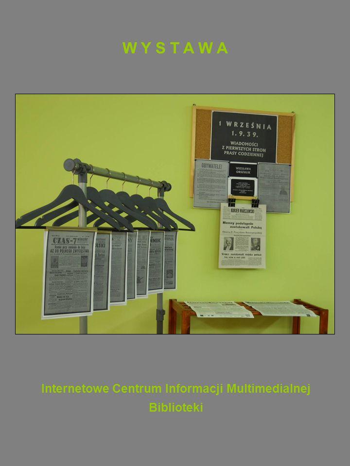 Internetowe Centrum Informacji Multimedialnej Biblioteki W Y S T A W A