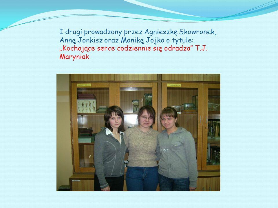 I drugi prowadzony przez Agnieszkę Skowronek, Annę Jonkisz oraz Monikę Jojko o tytule: Kochające serce codziennie się odradza T.J. Maryniak