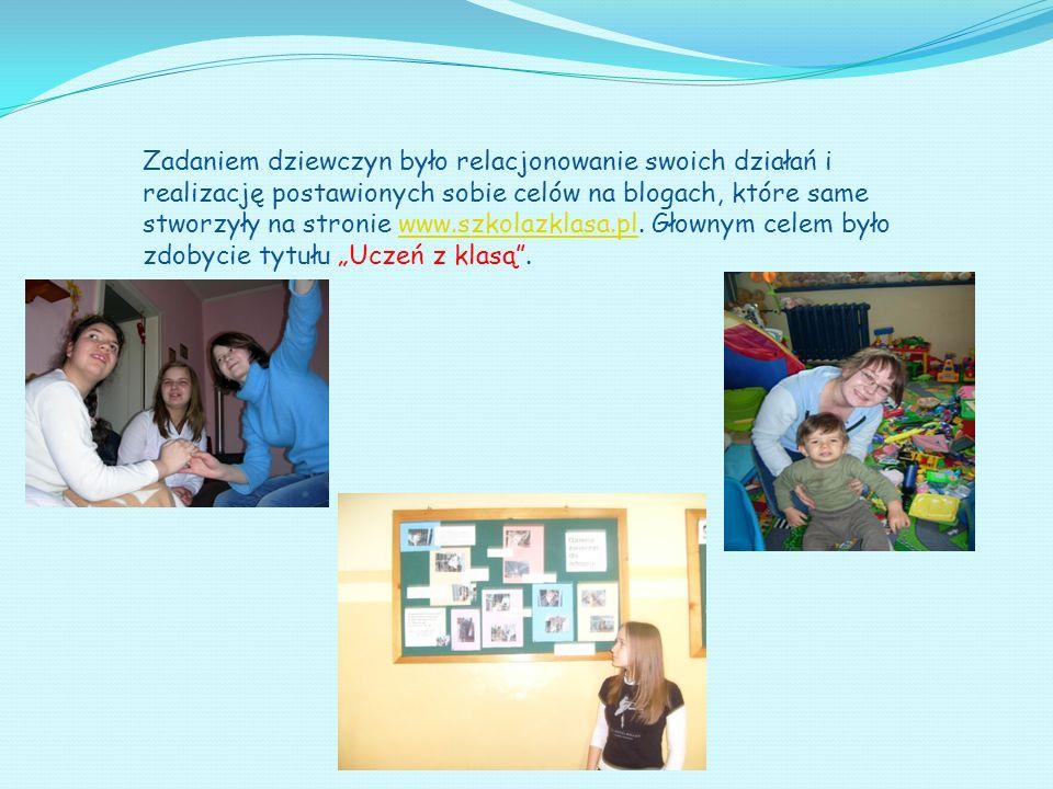 Zadaniem dziewczyn było relacjonowanie swoich działań i realizację postawionych sobie celów na blogach, które same stworzyły na stronie www.szkolazkla