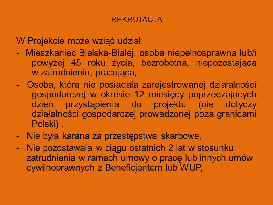 REKRUTACJA W Projekcie może wziąć udział: - Mieszkaniec Bielska-Białej, osoba niepełnosprawna lub/i powyżej 45 roku życia, bezrobotna, niepozostająca