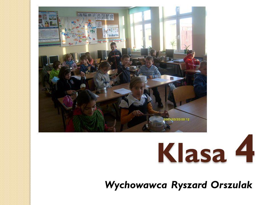 Klasa 4 Wychowawca Ryszard Orszulak