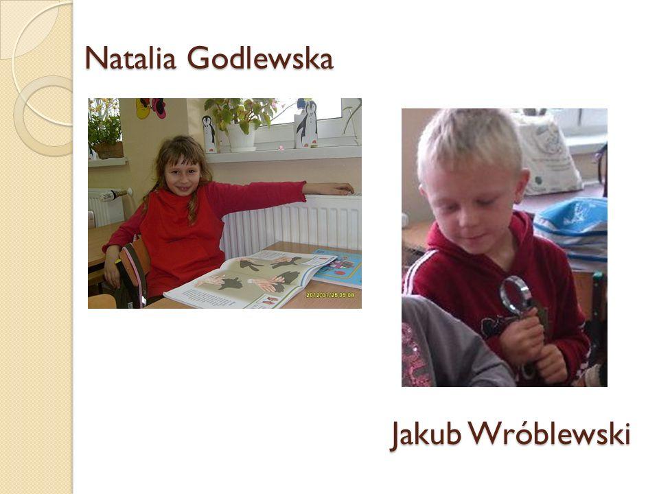 Natalia Godlewska Jakub Wróblewski