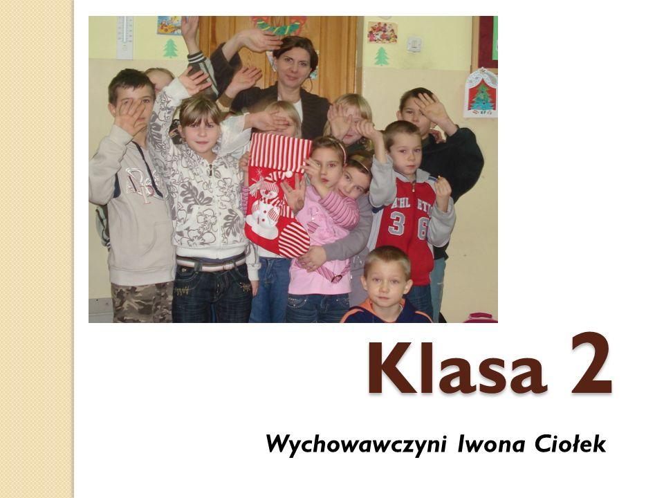 Klasa 2 Wychowawczyni Iwona Ciołek
