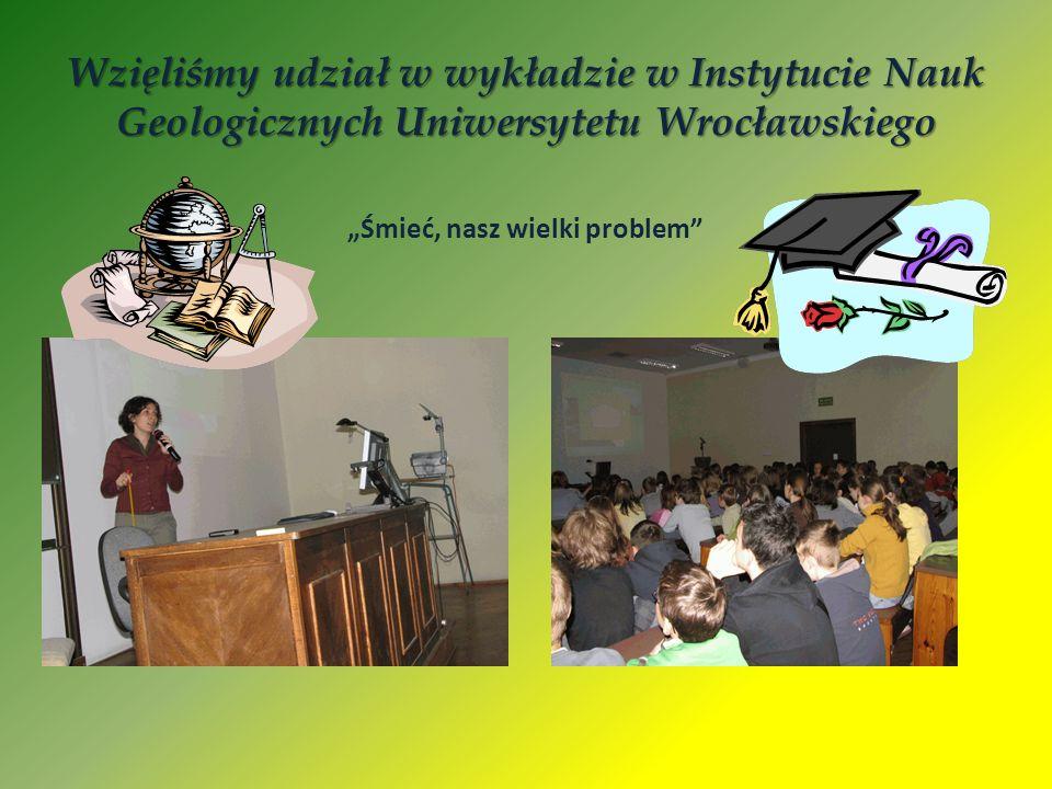 Wzięliśmy udział w wykładzie w Instytucie Nauk Geologicznych Uniwersytetu Wrocławskiego Śmieć, nasz wielki problem