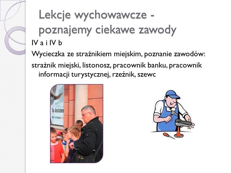 Lekcje wychowawcze - poznajemy ciekawe zawody IV a i IV b Wycieczka ze strażnikiem miejskim, poznanie zawodów: strażnik miejski, listonosz, pracownik banku, pracownik informacji turystycznej, rzeźnik, szewc