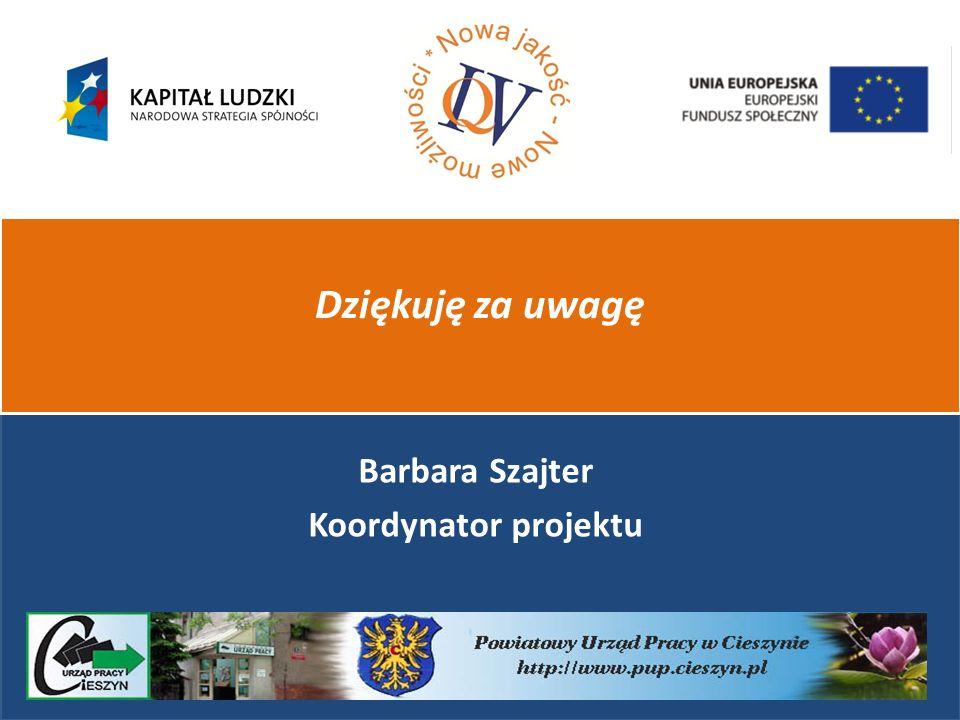 Barbara Szajter Koordynator projektu Dziękuję za uwagę