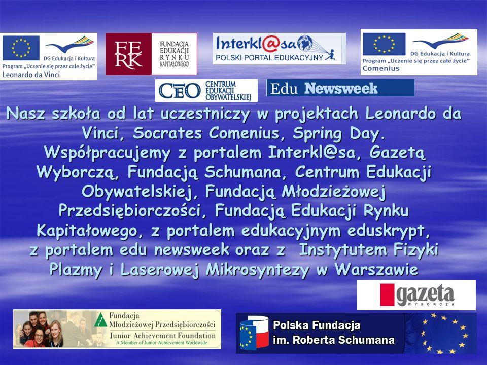 Nasz szkoła od lat uczestniczy w projektach Leonardo da Vinci, Socrates Comenius, Spring Day.