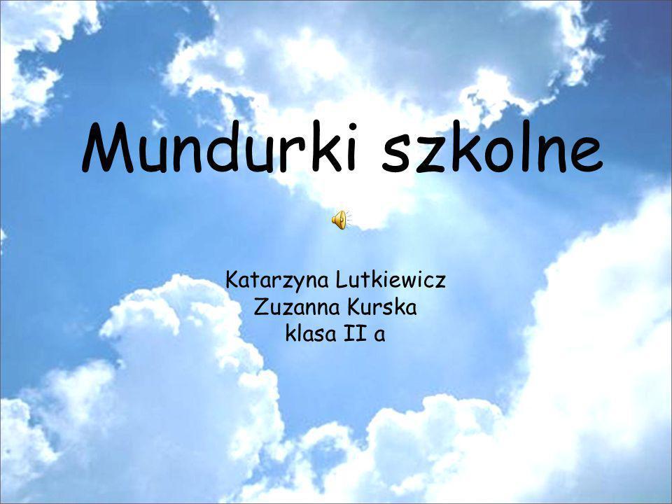 Mundurki szkolne Katarzyna Lutkiewicz Zuzanna Kurska klasa II a