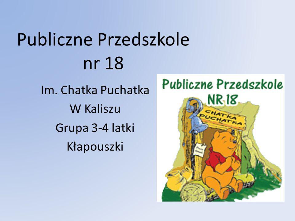 Publiczne Przedszkole nr 18 Im. Chatka Puchatka W Kaliszu Grupa 3-4 latki Kłapouszki