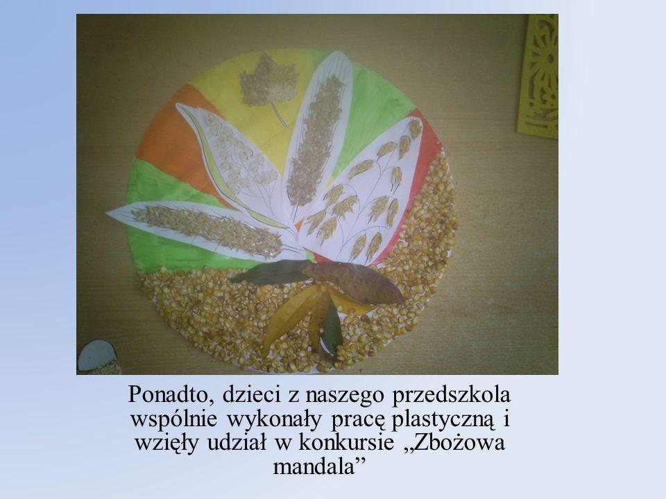 Ponadto, dzieci z naszego przedszkola wspólnie wykonały pracę plastyczną i wzięły udział w konkursie Zbożowa mandala