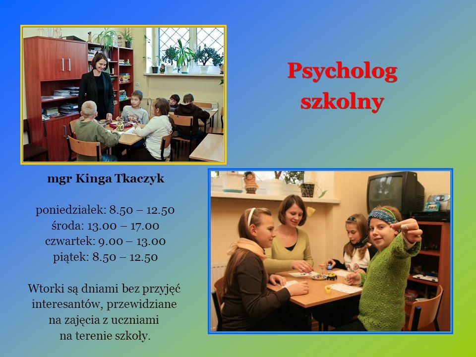 Psycholog szkolny Psycholog szkolny mgr Kinga Tkaczyk poniedziałek: 8.50 – 12.50 środa: 13.00 – 17.00 czwartek: 9.00 – 13.00 piątek: 8.50 – 12.50 Wtorki są dniami bez przyjęć interesantów, przewidziane na zajęcia z uczniami na terenie szkoły.