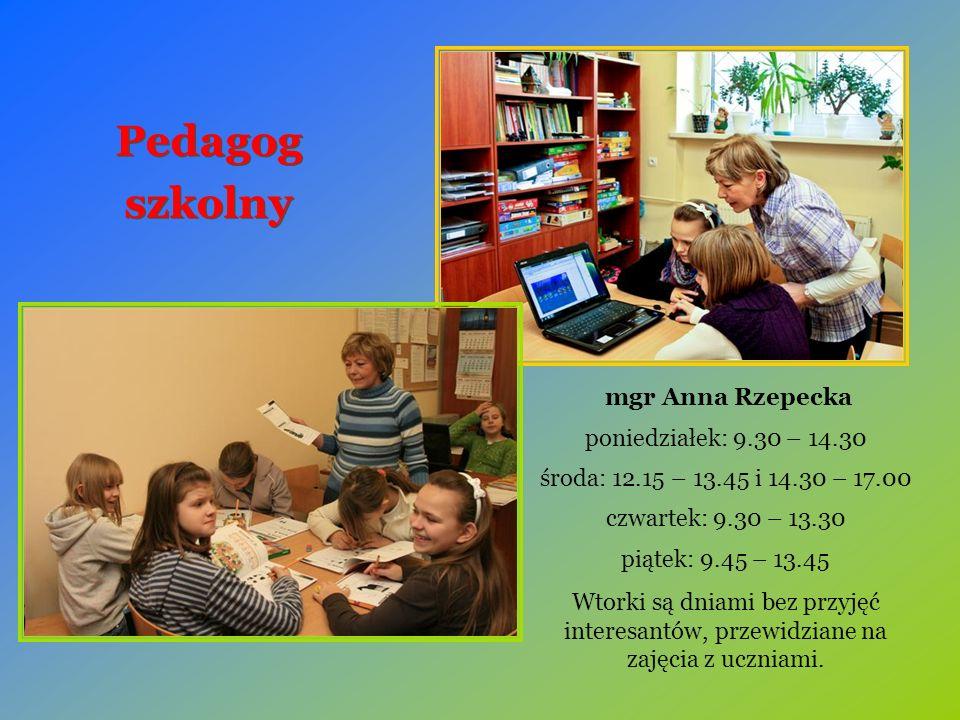 Pedagog szkolny Pedagog szkolny mgr Anna Rzepecka poniedziałek: 9.30 – 14.30 środa: 12.15 – 13.45 i 14.30 – 17.00 czwartek: 9.30 – 13.30 piątek: 9.45