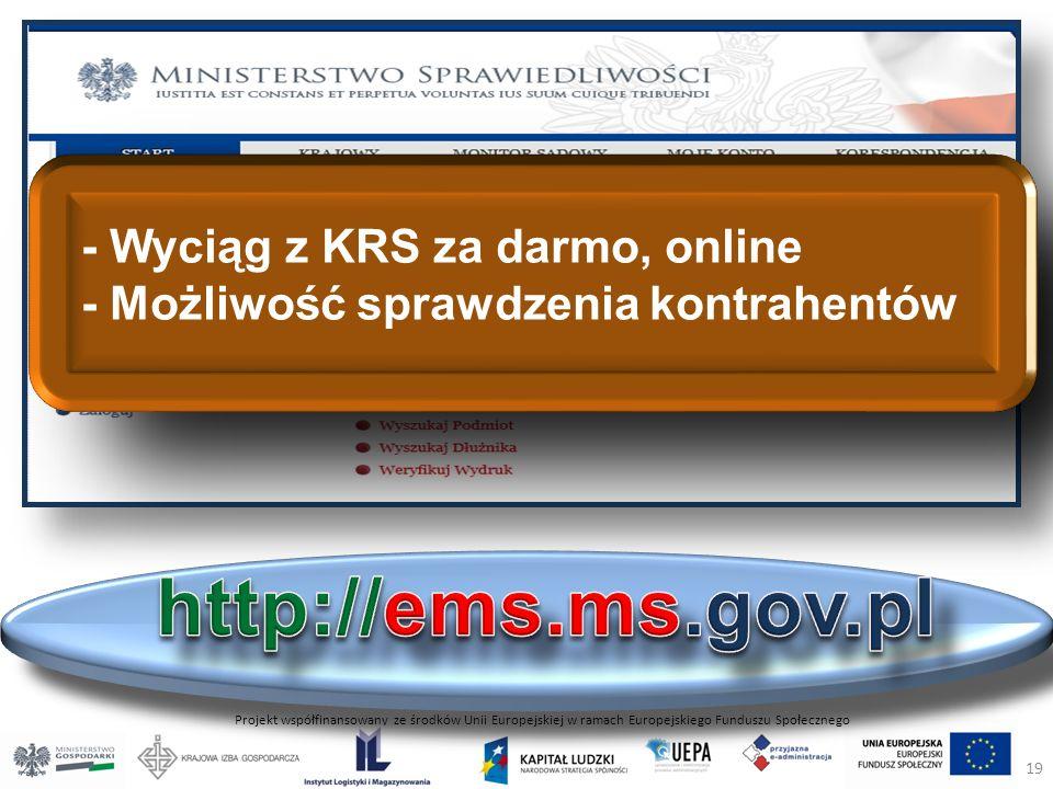 Projekt współfinansowany ze środków Unii Europejskiej w ramach Europejskiego Funduszu Społecznego - Wyciąg z KRS za darmo, online - Możliwość sprawdzenia kontrahentów 19