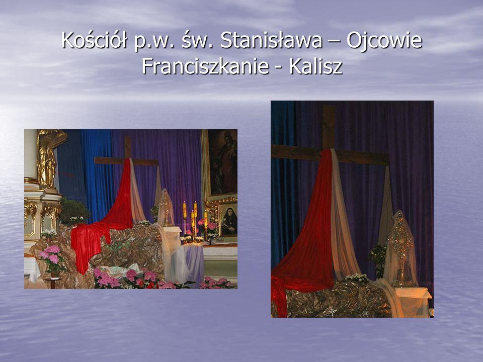 Kościół p.w. św. Stanisława – Ojcowie Franciszkanie - Kalisz