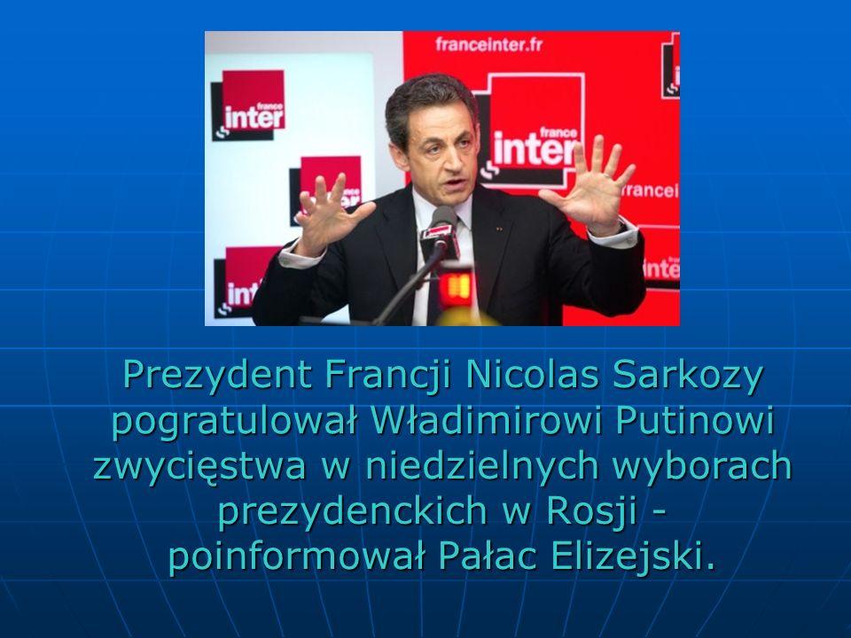 Prezydent Francji Nicolas Sarkozy pogratulował Władimirowi Putinowi zwycięstwa w niedzielnych wyborach prezydenckich w Rosji - poinformował Pałac Elizejski.