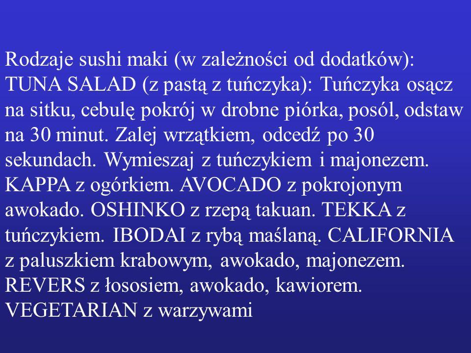 Składniki: - glony nori - zakwaszony ryż shari Sposób przyrządzania: Zrób sushi maki: na płatek nori wyłóż niewielką warstwę ryżu shari - od dolnego brzegu płatka nieco grubiej, u góry powinno pozostać wolne miejsce.