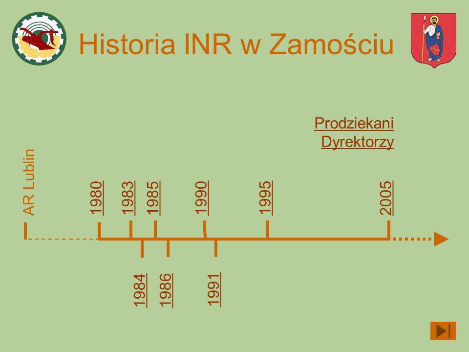 Historia INR w Zamościu AR Lublin19801983 1984 1985 1986 199019952005 1991 Prodziekani Dyrektorzy