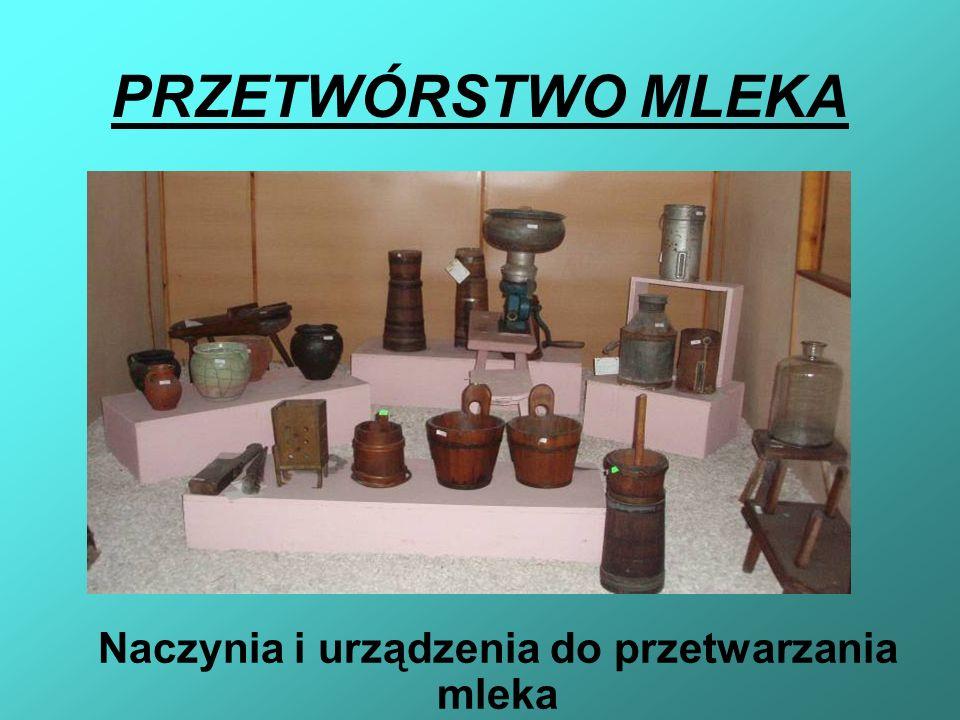 PRZETWÓRSTWO MLEKA Naczynia i urządzenia do przetwarzania mleka