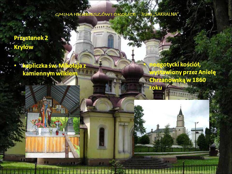 Przystanek 2 Kryłów kapliczka św. Mikołaja z kamiennym wilkiem GMINA HRUBIESZÓW I OKOLICE - Trasa SAKRALNA neogotycki kościół, wystawiony przez Anielę