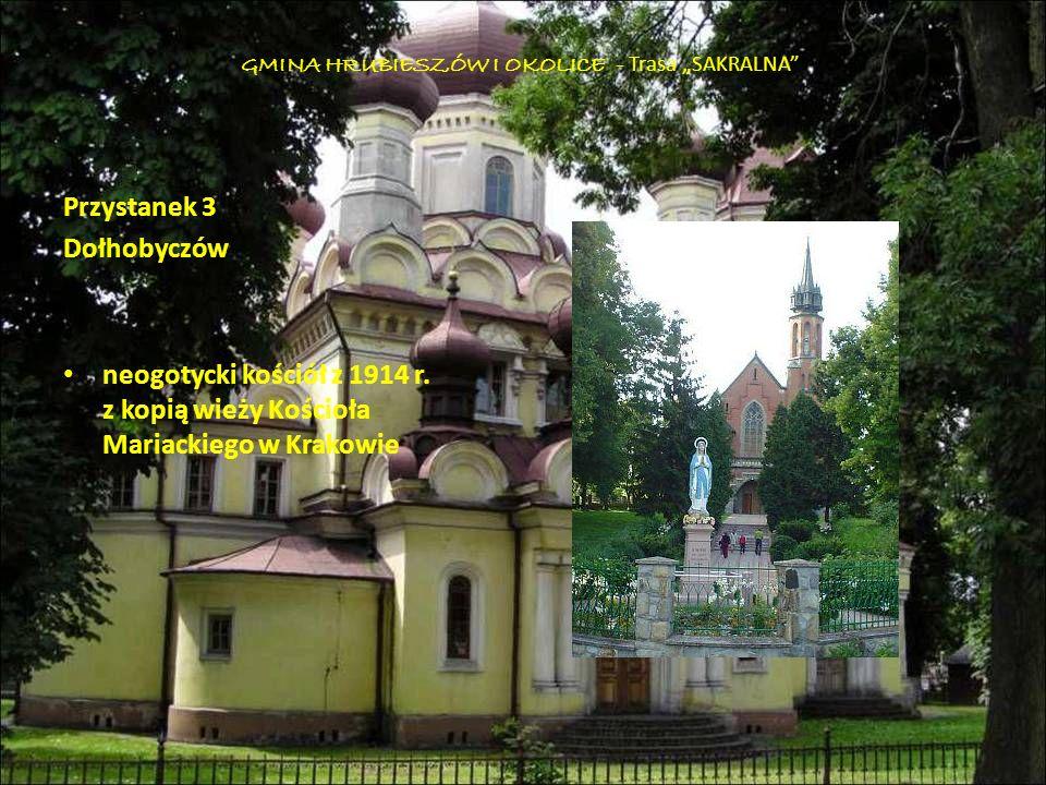 Przystanek 3 Dołhobyczów neogotycki kościół z 1914 r. z kopią wieży Kościoła Mariackiego w Krakowie GMINA HRUBIESZÓW I OKOLICE - Trasa SAKRALNA
