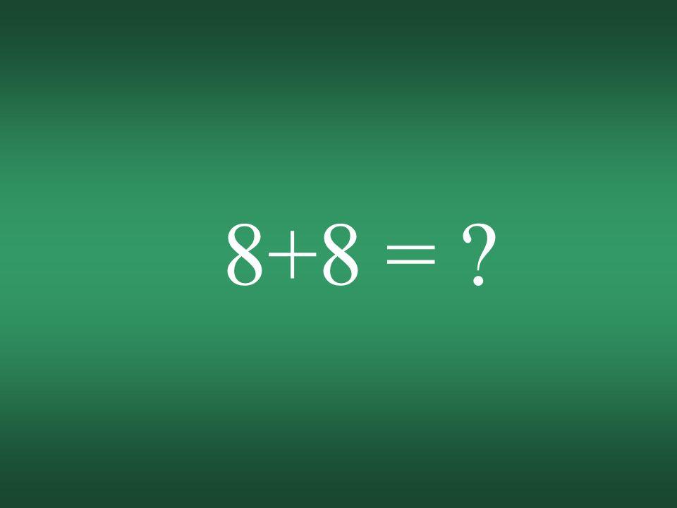 8+8 = ?