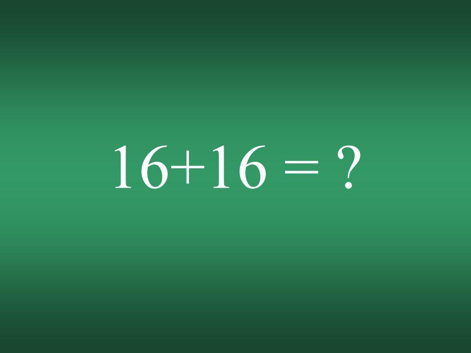 16+16 = ?