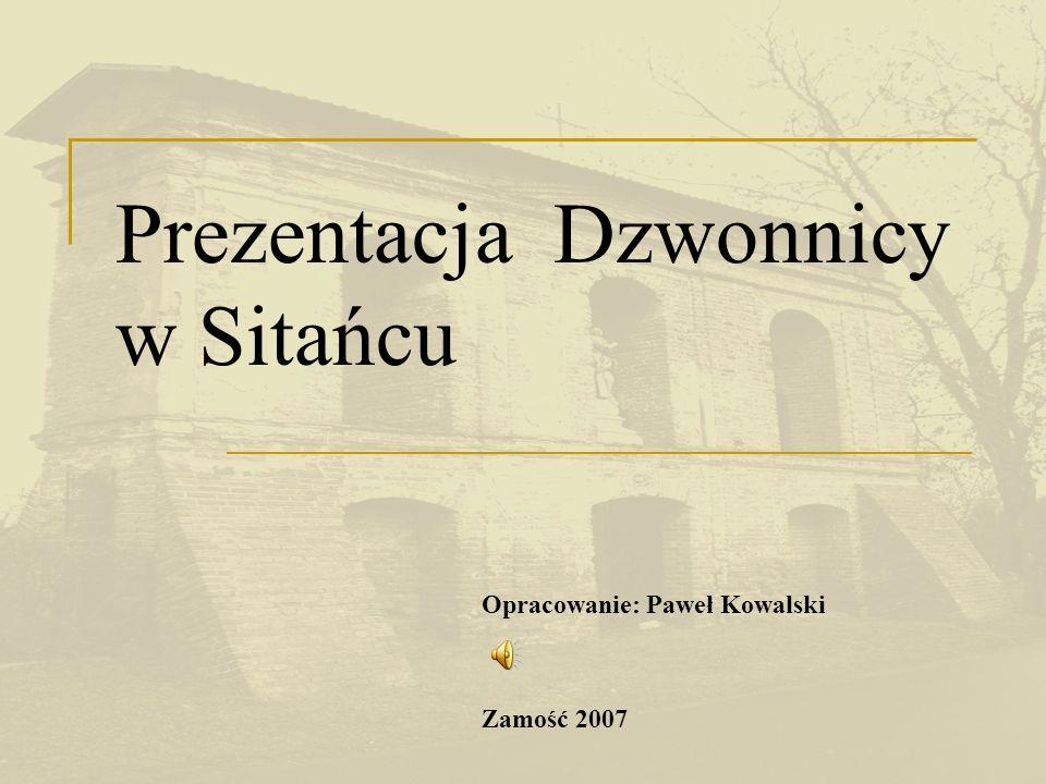Lokalizacja i opis sytuacyjny obiektu Dzwonnica znajduje się w południowej części miejscowości Sitaniec przy lokalnej drodze do Sitańca-Wolicy, będącej odnogą drogi Lublin – Zamość.