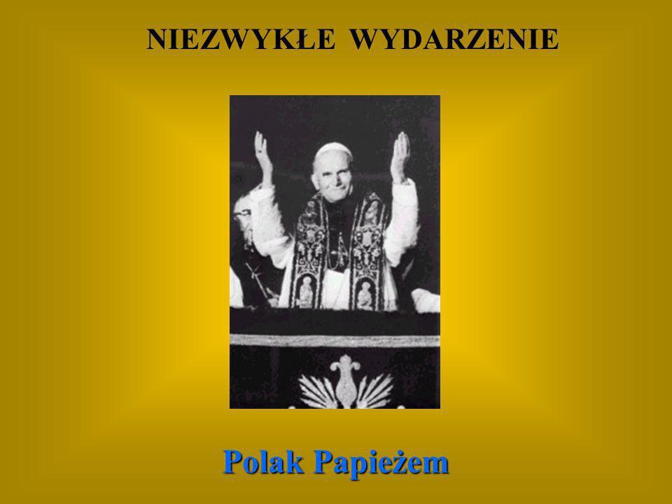 NIEZWYKŁE WYDARZENIE Polak Papieżem