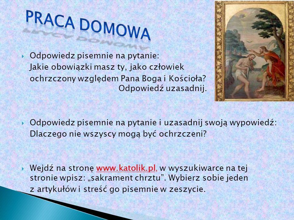 Maksymilian Robak Klasa II gimnazjum Sakrament chrztu udziałem w życiu Boga.