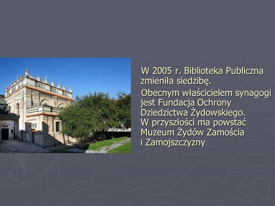 W 2005 r. Biblioteka Publiczna zmieniła siedzibę. Obecnym właścicielem synagogi jest Fundacja Ochrony Dziedzictwa Żydowskiego. W przyszłości ma powsta