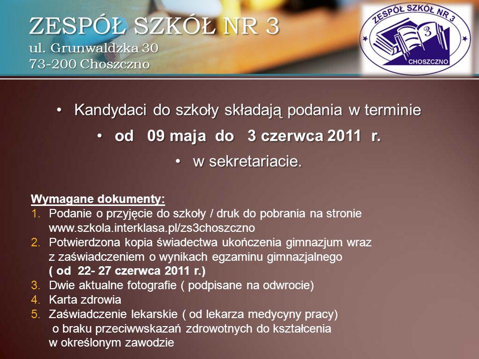 ZESPÓŁ SZKÓŁ NR 3 ul. Grunwaldzka 30 73-200 Choszczno Kandydaci do szkoły składają podania w terminieKandydaci do szkoły składają podania w terminie o