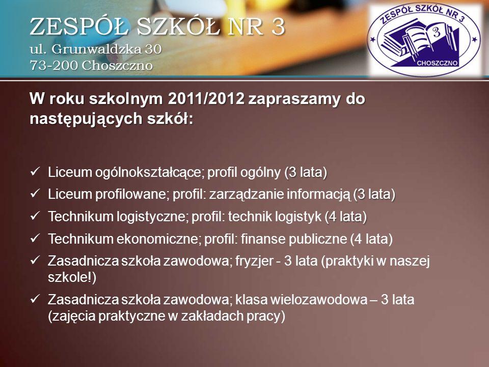 W roku szkolnym 2011/2012 zapraszamy do następujących szkół: Liceum ogólnokształcące; profil ogólny (3 lata) Liceum profilowane; profil: zarządzanie i