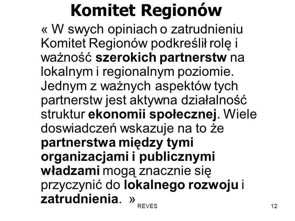 REVES12 Komitet Regionów « W swych opiniach o zatrudnieniu Komitet Regionów podkreślił rolę i ważność szerokich partnerstw na lokalnym i regionalnym poziomie.