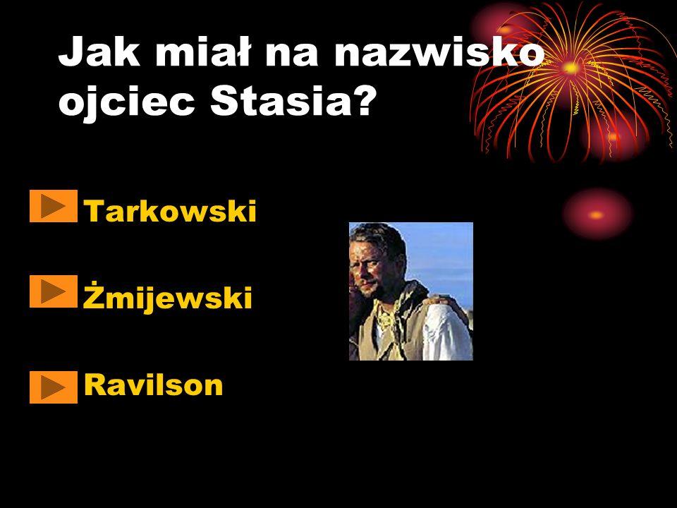 Jak miał na nazwisko ojciec Stasia? Tarkowski Żmijewski Ravilson